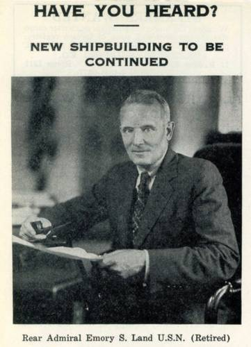 """""""If you want fast ships, fast shipbuilding, fast women or fast horses, you pay through the nose.""""   Vice Admiral Emory Scott Land, Chairman of the U.S. Maritime Commission  during WWII, in remarks he made to a Senate committee investigating shipyard billings.   (VADM Land, right, as published in the December 13, 1939 edition of MR)"""