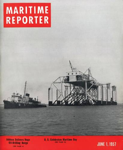 """Gracing the cover of the June 1, 1957 edition was a  """"Huge Oil Drilling Barge"""" the Margaret which was one of the largest ever built at 300 ft. long, 200 ft. wide and 93 ft. high, capable of an operating depth of 65 ft. Margaret was built by Alabama Dry Dock & Shipbuilding Company for the Ocean Drilling and Exploration Company, New Orleans."""