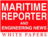Maritime Reporter and Engenering News White Papers